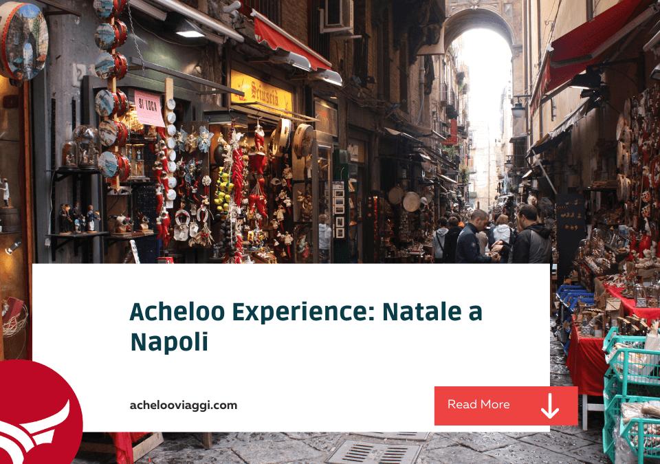 Acheloo Experience: Natale a Napoli