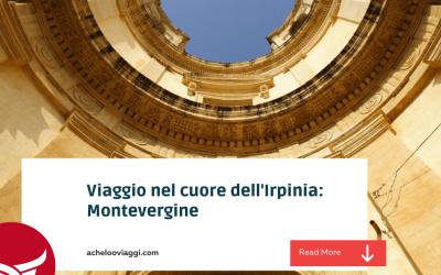 Viaggio nel cuore dell'Irpinia: Montevergine