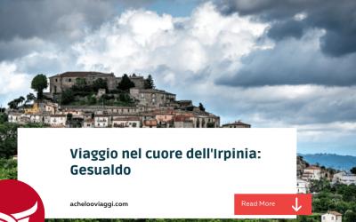 Viaggio nel cuore dell'Irpinia: Gesualdo