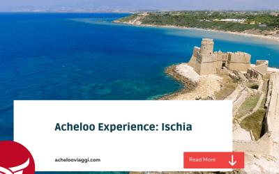 Acheloo Experience: Ischia
